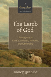 The Lamb of God (A 10-week Bible Study) by Nancy Guthrie