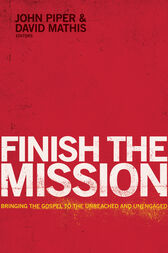 Finish the Mission by John Piper