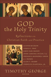 God the Holy Trinity (Beeson Divinity Studies) by Timothy George