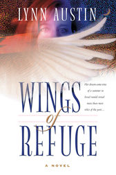 Wings of Refuge by Lynn Austin
