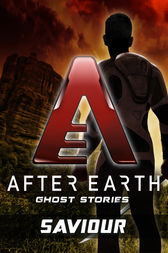 Saviour - After Earth: Ghost Stories (Short Story) by Michael Jan Friedman