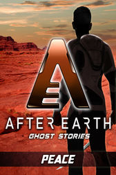 Peace - After Earth: Ghost Stories (Short Story) by Robert Greenberger