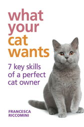 What Your Cat Wants by Francesca Riccomini