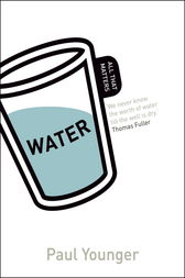 Water: All That Matters by Paul L Younger