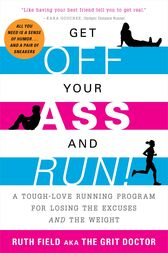 Get Off Your Ass and Run! by Ruth Field