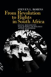 From Revolution to Rights in South Africa by Steven L. Robins