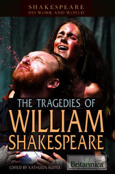 The Tragedies of William Shakespeare by Britannica Educational Publishing;  Kathleen Kuiper