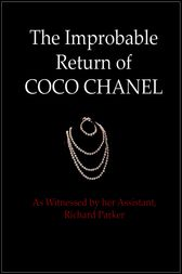 The Improbable Return of Coco Chanel by Richard Parker