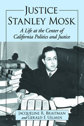 Justice Stanley Mosk by Jacqueline R. Braitman