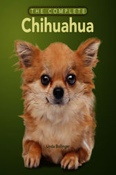 The Complete Chihuahua by Linda Bollinger