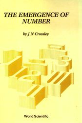 THE EMERGENCE OF NUMBER by John N. Crossley