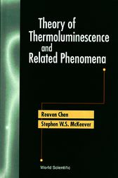 THEORY OF THERMOLUMINESCENCE AND RELATED PHENOMENA by R. Chen