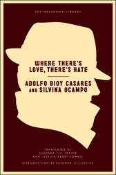 Where There's Love, There's Hate by Adolfo Bioy Casares