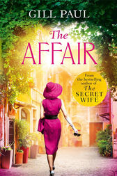 The Affair: An enthralling story of love and passion and Hollywood glamour by Gill Paul