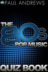 The 80s Pop Music Quiz Book by Paul Andrews