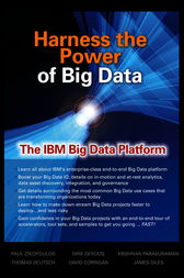 Harness the Power of Big Data The IBM Big Data Platform by Paul Zikopoulos