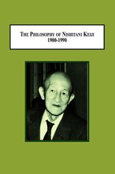 The Philosophy of Nishitani Keiji 1900-1990 Lectures on Religion and Modernity by Jonathan Morris Augustine