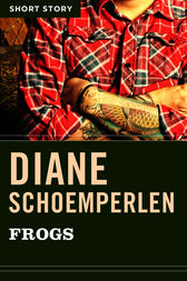 Frogs by Diane Schoemperlen