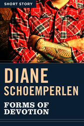Forms Of Devotion by Diane Schoemperlen