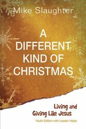 A Different Kind of Christmas Youth Edition With Leader Helps by Kevin Alton