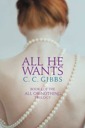 All He Wants by C. C. Gibbs