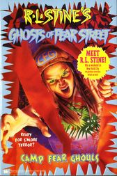 Camp Fear Ghouls by R.L. Stine