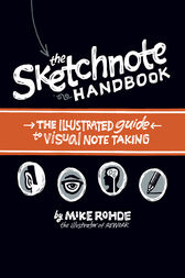 The Sketchnote Handbook by Mike Rohde