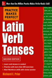 Practice Makes Perfect Latin Verb Tenses, 2nd Edition by Richard Prior