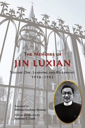 The Memoirs of Jin Luxian: Volume One by Luxian Jin