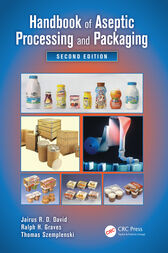 Handbook of Aseptic Processing and Packaging by Jairus R. D. David