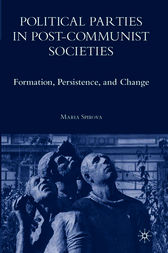Political Parties in Post-Communist Societies by Maria Spirova