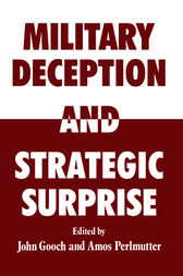 Military Deception and Strategic Surprise! by John Gooch