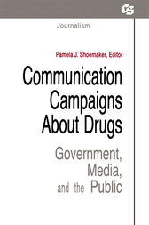 Communication Campaigns About Drugs by Pamela J. Shoemaker