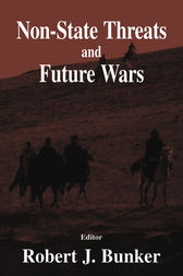 Non-state Threats and Future Wars by Robert J. Bunker