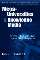 Mega-universities and Knowledge Media by John (Vice Chancellor Daniel
