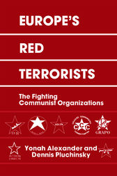 Europe's Red Terrorists by Yonah Alexander