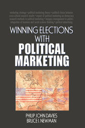 Winning Elections with Political Marketing by Philip J Davies
