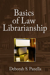 Basics of Law Librarianship by Deborah Panella