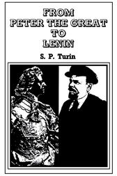 From Peter the Great to Lenin Cb by S.P. Turin