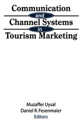 Communication and Channel Systems in Tourism Marketing by Muzaffer Uysal
