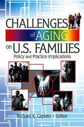 Challenges of Aging on U.S. Families by Richard K Caputo
