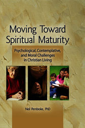 Moving Toward Spiritual Maturity by Neil Pembroke