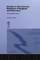 Studies in the Literary Relations of England and Germany in the Sixteenth Century by Charles H. Herford