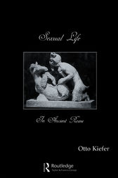 Sexual Life In Ancient Rome by Kiefer