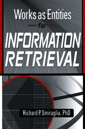 Works as Entities for Information Retrieval by Richard Smiraglia