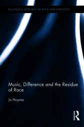 Music, Difference and the Residue of Race by Jo Haynes