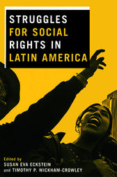 Struggles for Social Rights in Latin America by Susan Eva Eckstein