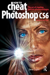 How to Cheat in Photoshop CS6 by Steve Caplin