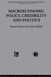 Macroeconomic Policy, Credibility and Politics by T. Persson