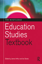 The Routledge Education Studies Textbook by James Arthur